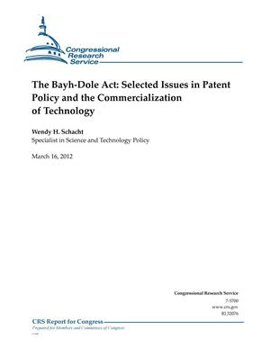 Primary view of object titled 'The Bayh-Dole Act: Selected Issues in Patent Policy and the Commercialization of Technology'.