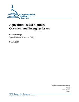 Primary view of object titled 'Agriculture-Based Biofuels: Overview and Emerging Issues'.