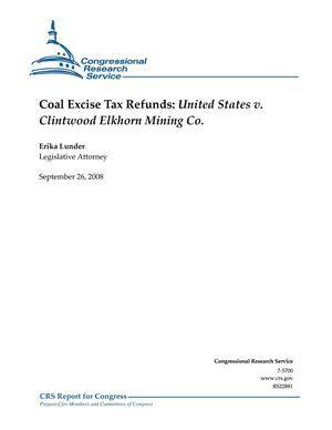 Primary view of object titled 'Coal Excise Tax Refunds: United States v. Clintwood Elkhorn Mining Co.'.