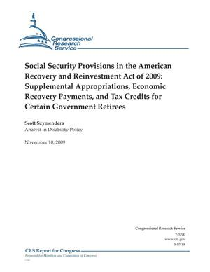 Primary view of object titled 'Social Security Provisions in the American Recovery and Reinvestment Act of 2009: Supplemental Appropriations, Economic Recovery Payments, and Tax Credits for Certain Government Retirees'.