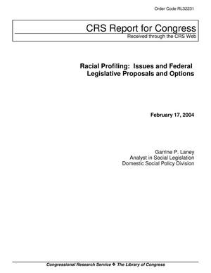 Primary view of object titled 'Racial Profiling: Issues and Federal Legislative Proposals and Options'.