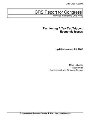 Primary view of object titled 'Fashioning A Tax Cut Trigger: Economic Issues'.