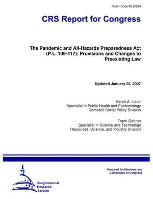 Primary view of object titled 'The Pandemic and All-Hazards Preparedness Act (P.L. 109-417): Provisions and Changes to Preexisting Law'.