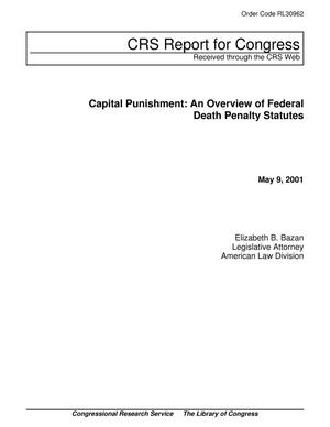 Primary view of object titled 'Capital Punishment: An Overview of Federal Death Penalty Statutes'.