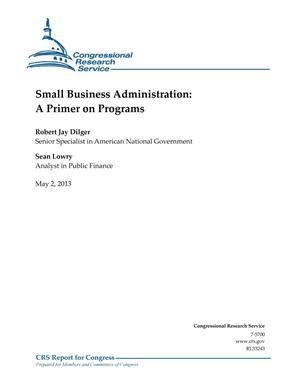 Primary view of object titled 'Small Business Administration: A Primer on Programs'.