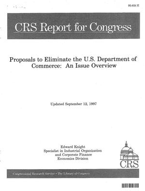 Primary view of object titled 'Proposals to Eliminate the U .S . Department of Commerce : An Issue Overview'.
