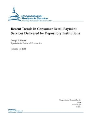 Primary view of object titled 'Recent Trends in Consumer Retail Payment Services Delivered by Depository Institutions'.