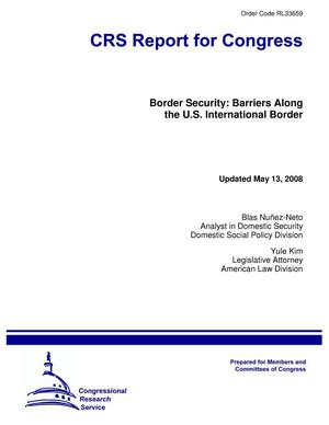 Primary view of object titled 'Border Security: Barriers Along the U.S. International Border'.