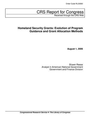 Primary view of object titled 'Homeland Security Grants: Evolution of Program Guidance and Grant Allocation Methods'.