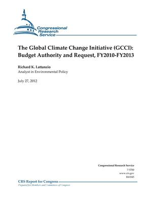 Primary view of object titled 'The Global Climate Change Initiative (GCCI): Budget Authority and Request, FY2010-FY2013'.
