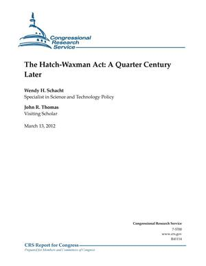 Primary view of object titled 'The Hatch-Waxman Act: A Quarter Century Later'.