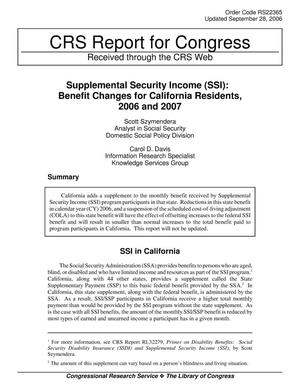 Primary view of object titled 'Supplemental Security Income (SSI): Benefit Changes for California Residents, 2006 and 2007'.