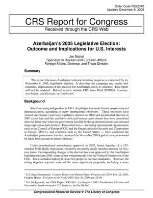 Primary view of object titled 'Azerbaijan's 2005 Legislative Election: Outcome and Implications for U.S. Interests'.
