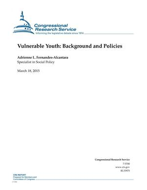 Primary view of object titled 'Vulnerable Youth: Background and Policies'.