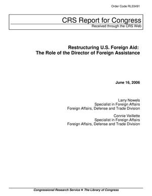 Primary view of object titled 'Restructuring U.S. Foreign Aid: The Role of the Director of Foreign Assistance'.
