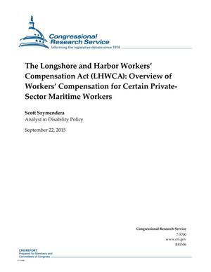Primary view of object titled 'The Longshore and Harbor Workers' Compensation Act (LHWCA): Overview of Workers' Compensation for Certain Private-Sector Maritime Workers'.