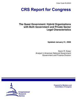 Primary view of object titled 'The Quasi Government: Hybrid Organizations with Both Government and Private Sector Legal Characteristics'.