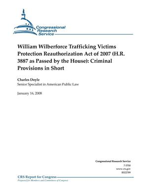 Primary view of object titled 'William Wilberforce Trafficking Victims Protection Reauthorization Act of 2007 (H.R. 3887 as Passed by the House: Criminal Provisions in Short'.