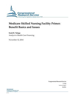 Primary view of object titled 'Medicare Skilled Nursing Facility Primer: Benefit Basics and Issues'.