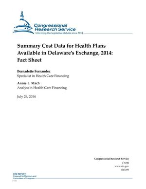 Primary view of object titled 'Summary Cost Data for Health Plans Available in Delaware's Exchange, 2014: Fact Sheet'.