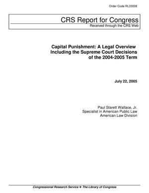 Primary view of object titled 'Capital Punishment: A Legal Overview Including the Supreme Court Decisions of the 2004-2005 Term'.