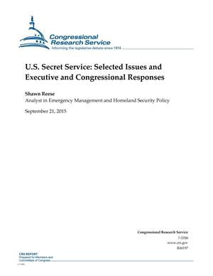 Primary view of object titled 'U.S. Secret Service: Selected Issues and Executive and Congressional Responses'.