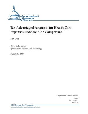 Primary view of object titled 'Tax-Advantaged Accounts for Health Care Expenses: Side-by-Side Comparison'.