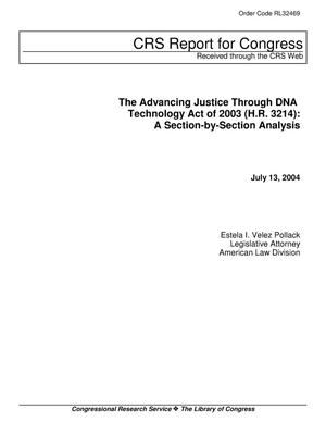 Primary view of object titled 'The Advancing Justice Through DNA Technology Act of 2003 (H.R. 3214): A Section-by-Section Analysis'.