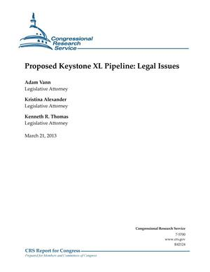 Primary view of object titled 'Proposed Keystone XL Pipeline: Legal Issues'.