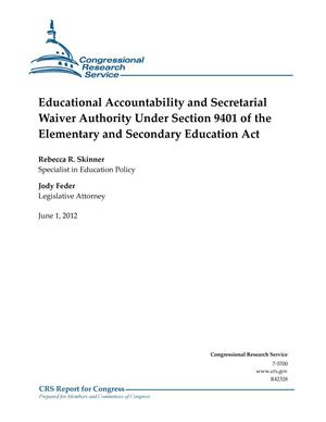 Primary view of object titled 'Educational Accountability and Secretarial Waiver Authority Under Section 9401 of the Elementary and Secondary Education Act'.