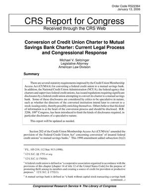 Primary view of object titled 'Conversion of Credit Union Charter to Mutual Savings Bank Charter: Current Legal Process and Congressional Response'.