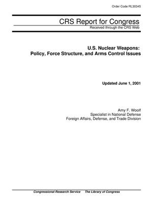 Primary view of object titled 'U.S. Nuclear Weapons: Policy, Force Structure, and Arms Control Issues'.