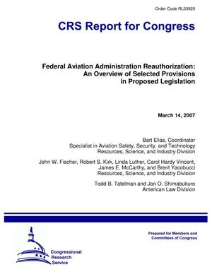 Primary view of Federal Aviation Administration Reauthorization: An Overview of Selected Provisions in Proposed Legislation