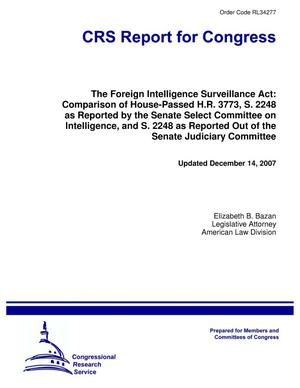 Primary view of object titled 'The Foreign Intelligence Surveillance Act: Comparison of House-Passed H.R. 3773, S. 2248 as Reported by the Senate Select Committee on Intelligence, and S. 2248 as Reported Out of the Senate Judiciary Committee'.