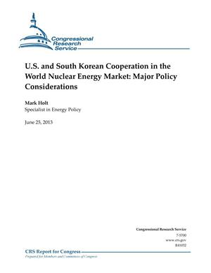 Primary view of object titled 'U.S. and South Korean Cooperation in the World Nuclear Energy Market: Major Policy Considerations'.