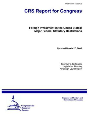 Primary view of object titled 'Foreign Investment in the United States: Major Federal Statutory Restrictions'.