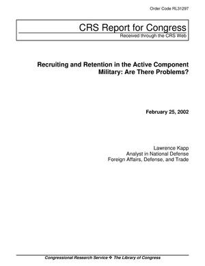 Primary view of object titled 'Recruiting and Retention in the Active Component Military: Are There Problems?'.