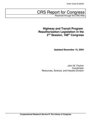 Primary view of object titled 'Highway and Transit Program Reauthorization Legislation in the 2nd Session, 108th Congress'.