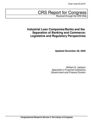 Primary view of object titled 'Industrial Loan Companies/Banks and the Separation of Banking and Commerce: Legislative and Regulatory Perspectives'.