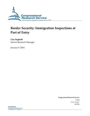 Primary view of object titled 'Border Security: Immigration Inspections at Port of Entry'.