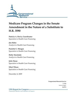 Primary view of object titled 'Medicare Program Changes in the Senate Amendment in the Nature of a Substitute to H.R. 3590'.