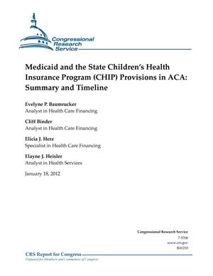 Primary view of object titled 'Medicaid and the State Children's Health Insurance Program (CHIP) Provisions in ACA: Summary and Timeline'.