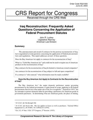 Primary view of object titled 'Iraq Reconstruction: Frequently Asked Questions Concerning the Application of Federal Procurement Statutes'.