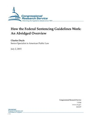 Primary view of object titled 'How the Federal Sentencing Guidelines Work: An Abridged Overview'.