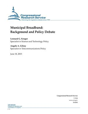 Primary view of object titled 'Municipal Broadband: Background and Policy Debate'.