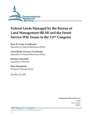 Primary view of object titled 'Federal Lands Managed by the Bureau of Land Management (BLM) and the Forest Service (FS): Issues in the 111th Congress'.