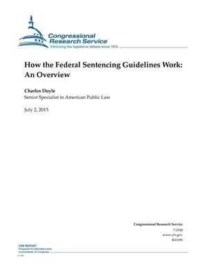Primary view of object titled 'How the Federal Sentencing Guidelines Work: An Overview'.