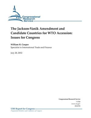 Primary view of object titled 'The Jackson-Vanik Amendment and Candidate Countries for WTO Accession: Issues for Congress'.