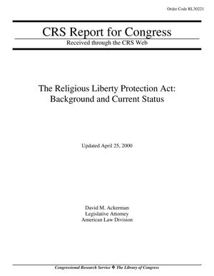 Primary view of object titled 'The Religious Liberty Protection Act: Background and Current Status'.