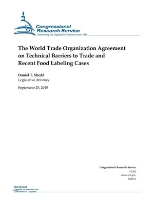 Primary view of object titled 'The World Trade Organization Agreement on Technical Barriers to Trade and Recent Food Labeling Cases'.